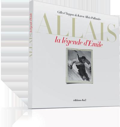 Emile Allais, la légende d'Emile par Gilles Chappaz